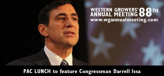 Western Growers Annual Meeting PAC Lunch Will Feature Darrell Issa